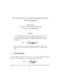 The diameter and Laplacian eigenvalues of directed graphs Fan Chung University of California San Diego La Jolla CA  Abstract For undirected graphs it has been known for some time that one can bound th