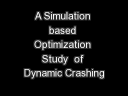 A Simulation based Optimization Study  of Dynamic Crashing PowerPoint PPT Presentation