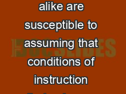 Desirable Difficulties Perspective on Learning Instructors and students alike are susceptible to assuming that conditions of instruction that enhance performance during instruction are the same condit