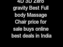 4D 3D Zero gravity Best Full body Massage Chair price for sale buys online best deals in India PowerPoint PPT Presentation