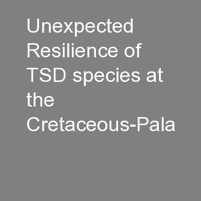 Unexpected Resilience of TSD species at the Cretaceous-Pala