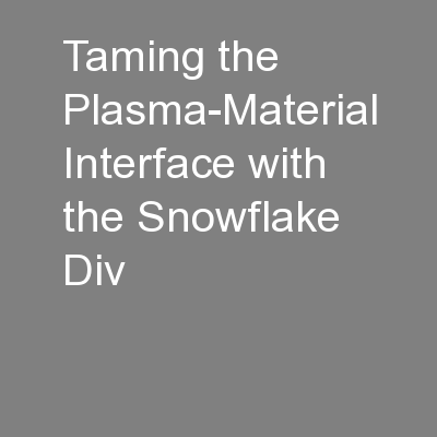 Taming the Plasma-Material Interface with the Snowflake Div