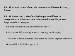 B.P. #5  Present state of earth is temporary - different in