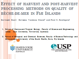 Effect of harvest and post-harvest processing methods on qu
