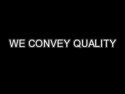 WE CONVEY QUALITY