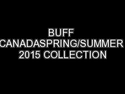BUFF CANADASPRING/SUMMER 2015 COLLECTION