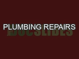 PLUMBING REPAIRS PowerPoint PPT Presentation