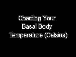 Charting Your Basal Body Temperature (Celsius)