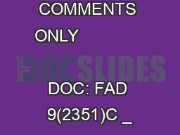 FOR COMMENTS ONLY                                  DOC: FAD 9(2351)C _