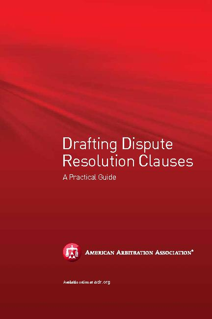 Drafting DisputeResolution ClausesA Practical GuideAvailable online at
