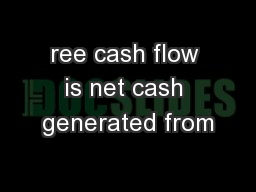 ree cash flow is net cash generated from