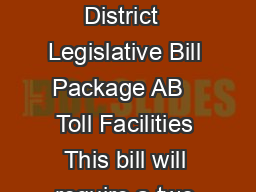 California State Legislature Assemblyman Allan Mansoor  th Assembly District  Legislative Bill Package AB   Toll Facilities This bill will require a two thirds majority vote of an affected area for t