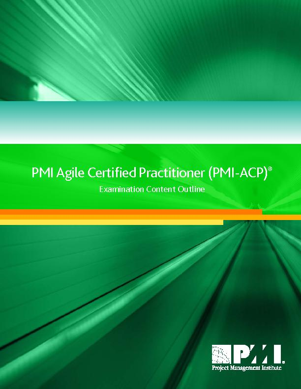PMI Agile Certied Practitioner (PMI-ACP)Examination Content Outline .