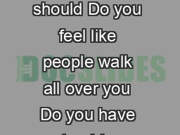 Assertive Communication Do you have trouble saying no even when you really should Do you feel like people walk all over you Do you have trouble keeping your temper under control If you answered yes t
