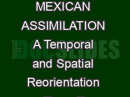 STATE OF THE ART MEXICAN ASSIMILATION A Temporal and Spatial Reorientation Toms R
