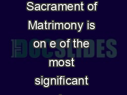 MARRIAGE POLICIES The celebration of the Sacrament of Matrimony is on e of the most significant experiences for you and the en tire Christian community