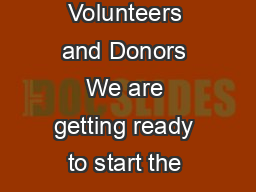 This newsletter is for all of you Riders  Families  Current and New Volunteers and Donors We are getting ready to start the new  season Volunteer Training PLEASE share these dates with someone you kn