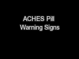 ACHES Pill Warning Signs