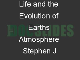 Life and the Evolution of Earths Atmosphere Stephen J