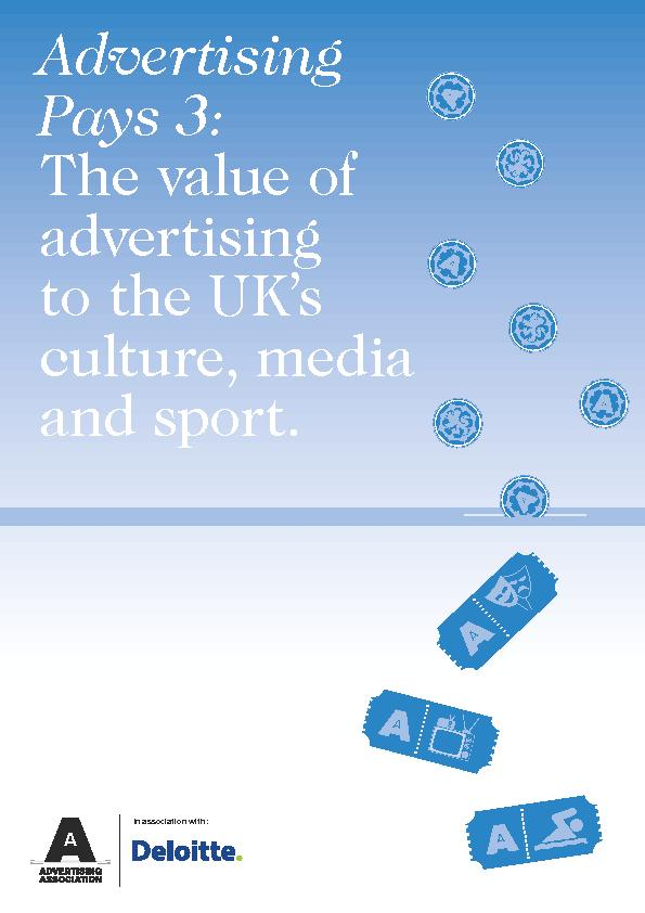 Advertising Pays 3:The value of advertising to the UK's culture,