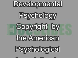Developmental Psychology Copyright  by the American Psychological Association Inc