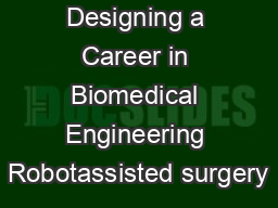 Designing a Career in Biomedical Engineering Robotassisted surgery