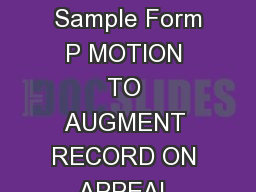 SAMPLE FORM P MOTION TO AUGMENT RECORD ON APPEAL WITH REPORTERS TRANSCRIPT  Sample Form P MOTION TO AUGMENT RECORD ON APPEAL WITH REPORTERS TRANSCRIPT  INSTRUCTIONS After the record on appeal is file PowerPoint PPT Presentation