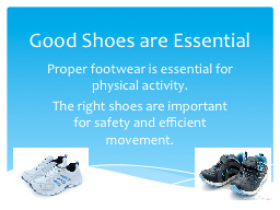 Good Shoes are Essential