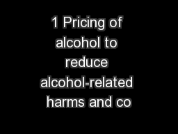 1 Pricing of alcohol to reduce alcohol-related harms and co