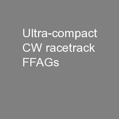 Ultra-compact CW racetrack FFAGs