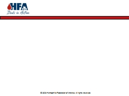 © 2013 Hemophilia Federation of America. All rights reserv