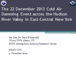 The 22 December 2013 Cold Air Damming Event across the Huds