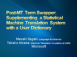 Post-MT Term Swapper: Supplementing a Statistical Machine T PowerPoint PPT Presentation