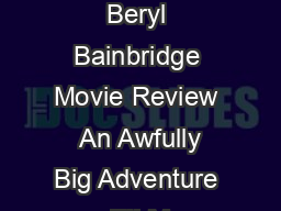 An Awfully Big Adventure By Beryl Bainbridge Movie Review  An Awfully Big Adventure  FILM REVIEW A Look