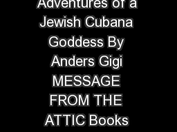 Jubana The Awkwardly True and Dazzling Adventures of a Jewish Cubana Goddess By Anders Gigi MESSAGE FROM THE ATTIC Books Magazines DVDs Videos Books on