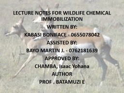 LECTURE NOTES FOR WILDLIFE CHEMICAL IMMOBILIZATION