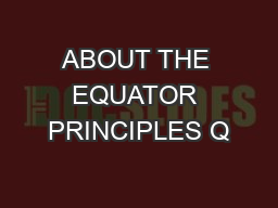 ABOUT THE EQUATOR PRINCIPLES Q PowerPoint PPT Presentation