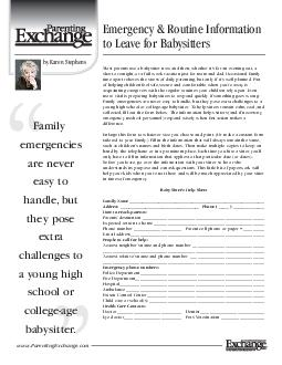 by Karen Stephens Emergency  Routine Information to Leave for Babysitters Most parents use a babysitter now and then whether its for an evening out a short overnight or a full week vacation just for PowerPoint PPT Presentation