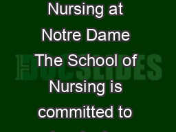 Bachelor of Nursing UNDA Course Code  CRICOS Course Code M About Nursing at Notre Dame The School of Nursing is committed to developing graduates able to work in a variety of clinical contexts and he PowerPoint PPT Presentation