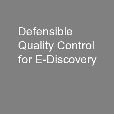 Defensible Quality Control for E-Discovery