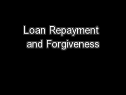 Loan Repayment and Forgiveness