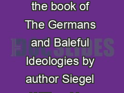 The Germans and Baleful Ideologies By Siegel William Do you need the book of The Germans and Baleful Ideologies by author Siegel William You will be glad to know that right now The Germans and Balefu