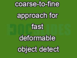 A coarse-to-fine approach for fast deformable object detect