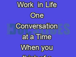 Fierce Conversations from Susan Scott Achieving Success at Work  in Life One Conversation at a Time When you think of a fierce conversation think passion integrity authenticity collaboration PowerPoint PPT Presentation