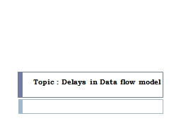 Topic : Delays in Data flow model