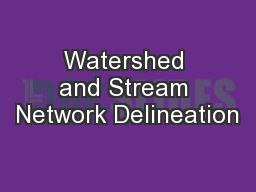 Watershed and Stream Network Delineation