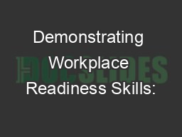 Demonstrating Workplace Readiness Skills: PowerPoint PPT Presentation