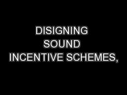 DISIGNING SOUND INCENTIVE SCHEMES,