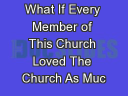What If Every Member of This Church Loved The Church As Muc