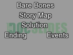 Bare Bones Story Map Solution  Ending          Events PowerPoint PPT Presentation